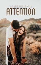 Attention  by danceforever456