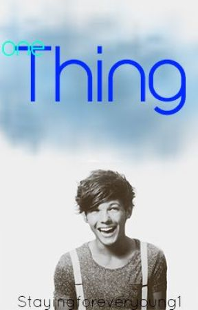 One Thing by Stayingforeveryoung1