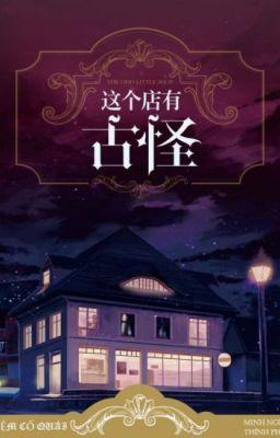 Đọc Truyện Cửa tiệm cổ quái - Minh Nguyệt Thính Phong  - Truyen4U.Net