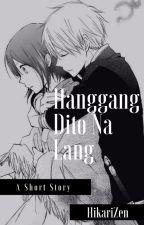 Hanggang Dito Na Lang (#1) by HikariZen