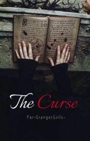 The Curse #Wattys2019 by --StrangerGirls--