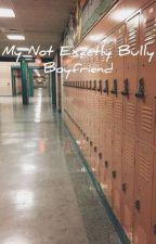 My Bully Boyfriend(bxb) by monk_zin
