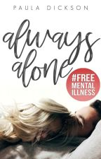 Always Alone   ✓ by paudickson