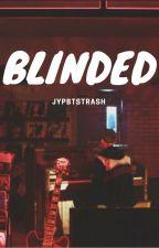 BLINDED    MYG ✅ by jypbtstrash