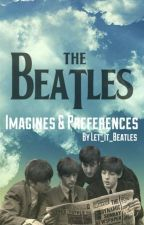~The Beatles Imagines & Preferences~ by Let_It_Beatles