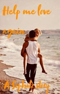 Help me love again. (A Sophitz story) cover