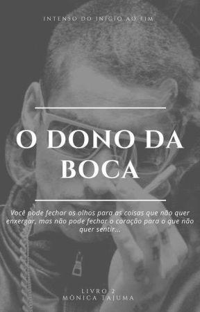 O Dono da Boca - Livro 2 by targaryen11