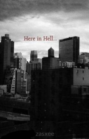 Here in Hell... by zasxee