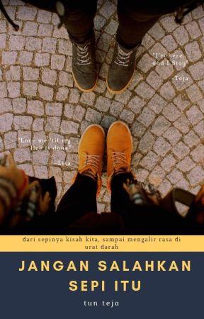 Jangan Salahkan Sepi Itu (Vol.1) by tunteja274