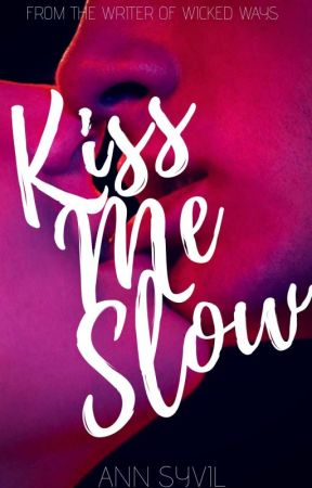 Kiss Me Slow by AnnSyvil