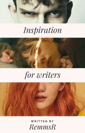 Inspiration for writers by RemmsR