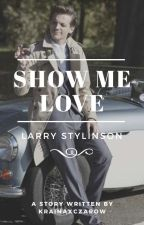 Show Me Love | Larry Stylinson autorstwa krainaxczarow