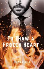 """0° Celsius :To Thaw A Frozen Heart (Full Available till 20 Dec"""") by suzangill98"""