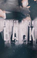 Don't look back by mrsjonesgrimesrhee