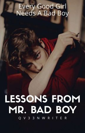 Lessons From Mr. Bad Boy |COMPLETED|✔ by qv33nwriter