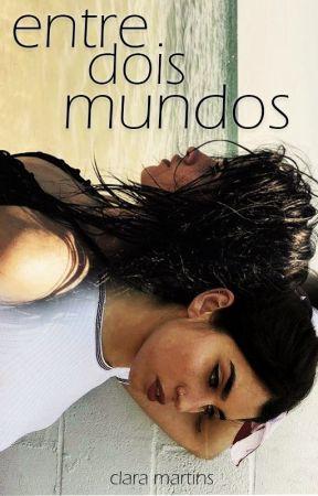 Entre Dois Mundos by mariia_martins