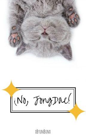 ¡No, JongDae! || ChenMin by xByunBunx