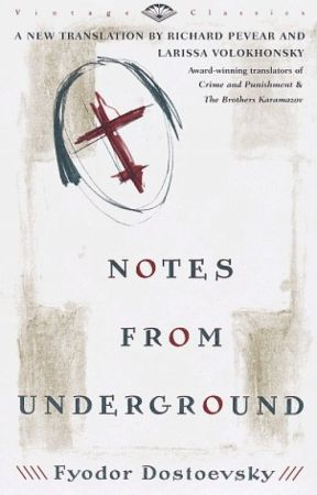 NOTES FROM THE UNDERGROUND (Completed) by FydorDostoevsky