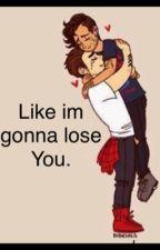 Like im gonna lose You. by LiamDaddySlut