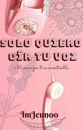 Solo Quiero Oír Tu Voz by ImJeun00