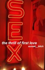 The Thrill of First Love || Mcpriceley by sunset__bitch