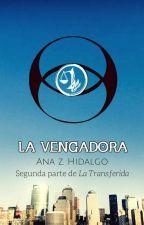 La Vengadora by AnaZHidalgo