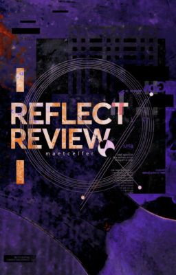 Đọc truyện [Closed] ReflectReview I