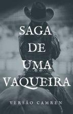 Saga de uma Vaqueira by JulliFS