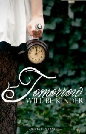 Tomorrow Will Be Kinder (Watty Awards 2012) by Schmivvy