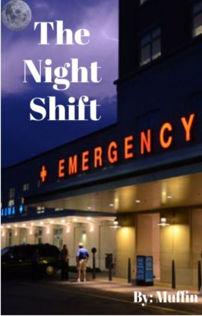 The Night Shift by SimplyMuffin