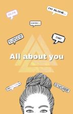 all about you \\ Stupidah1 by Stupidah1