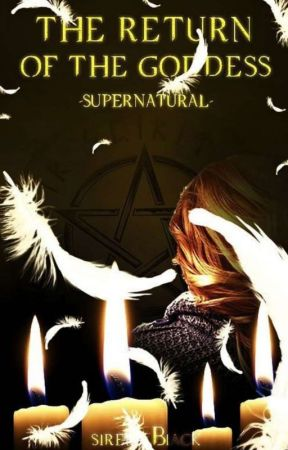 The Return of the Goddess - Supernatural       ~\~Dean Winchester  by Sirena_Black