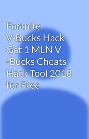 Fortnite V-Bucks Hack - Get 1 MLN V -Bucks Cheats Hack Tool 2018 for Free by generator2026