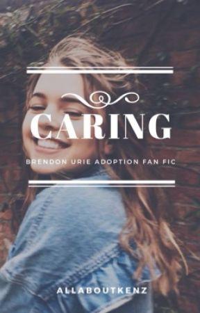 Caring    Brendon Urie Fan Fiction by allaboutkenz