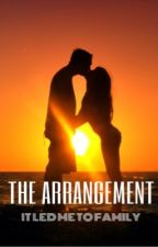 The Arrangement: It Led Me To Family by madisonrae19