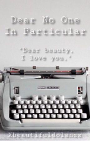 Dear No One in Particular || Ethan Dolan by xbeautifuldolanzx