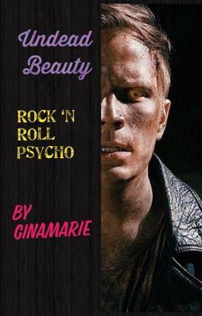 Undead Beauty / Rock 'n Roll Psycho by paperbackwriter92