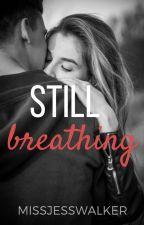 Still Breathing [Jacob Black] by MissJessWalker