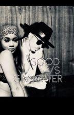 Good vs. Gangster by tumblrchilddd