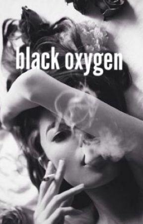 Black Oxygen by clarisse_grd7