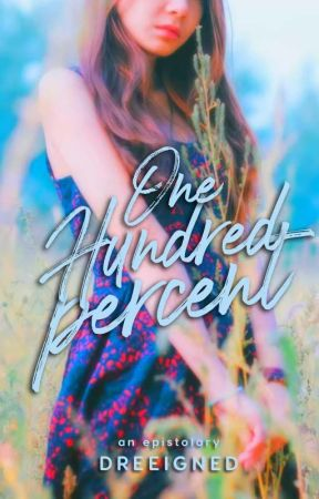 One Hundred Percent by dreeigned