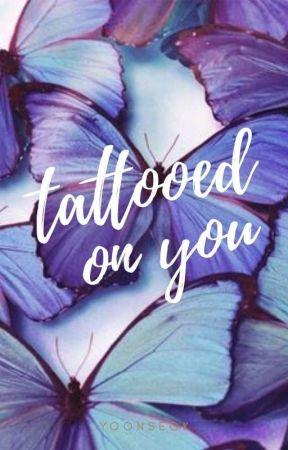 Tattooed on you // Sope by InkedBlues