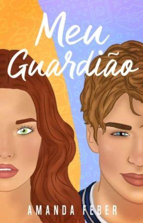 Meu Guardião   Pausada by Amandaferbs