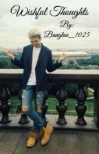 Wishful Thoughts || Kim Namjoon FanFic by Bangtan_1025