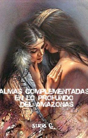 ALMAS COMPLEMENTADAS - EN LO PROFUNDO DEL AMAZONAS by iris2815