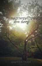 L'elfe-magicienne(Thranduil love story) by user01479088