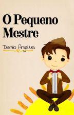 O Pequeno Mestre by daniloangelus