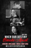 When Our Destiny Breaks Apart (Book 3) cover
