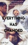 Everything Has Changed: Book Four cover