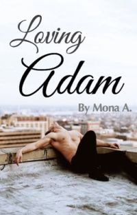Loving Adam (Sequel to Finding Adam)// ON HOLD cover